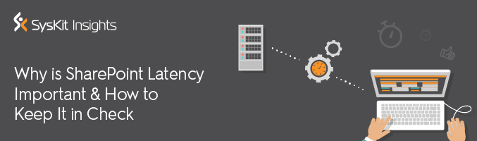 SharePoint Latency – How to Keep it in Check - featured image