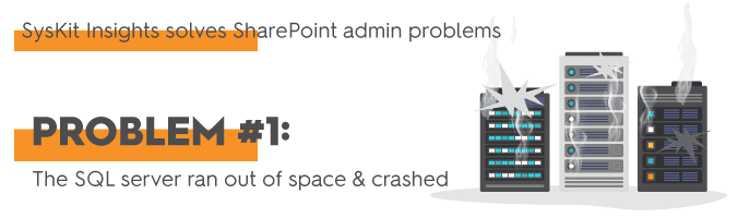 SharePoint Admin Problem #1: The SQL Server is Out of Disk Space