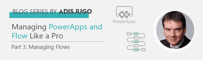 Managing Microsoft PowerApps and Flow Like a Pro – Part 3 - featured image
