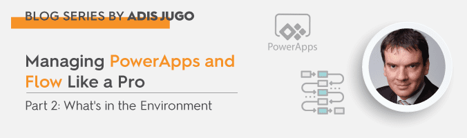 Managing Microsoft PowerApps and Flow Like a Pro – Part 2 - featured image