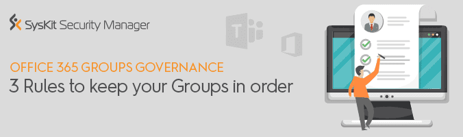 Office 365 Groups Governance: 3 Rules to Keep your Groups in Order - featured image