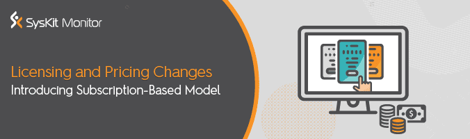 New SysKit Monitor Licensing: Introducing a Subscription-Based Model - featured image