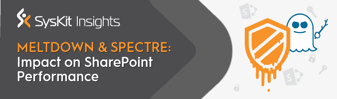 Meltdown and Spectre: What is the Impact on Your SharePoint Farm Performance? - featured image