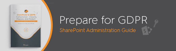 SharePoint and GDPR Compliance – Classify, Prepare and Protect