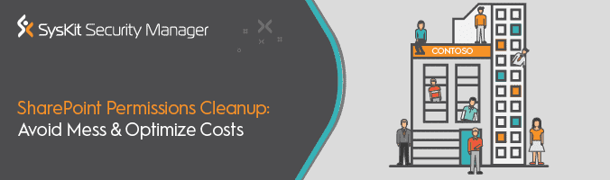 SharePoint Permissions Cleanup – How to Avoid Mess & Optimize Costs - featured image